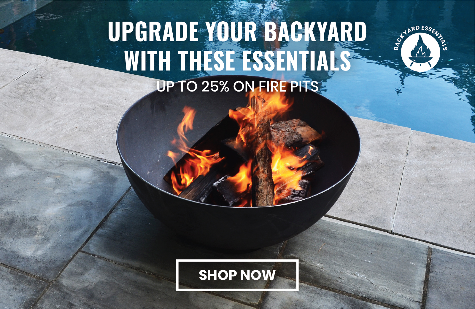 Promotion - Backyard Essentials, Fire Pits